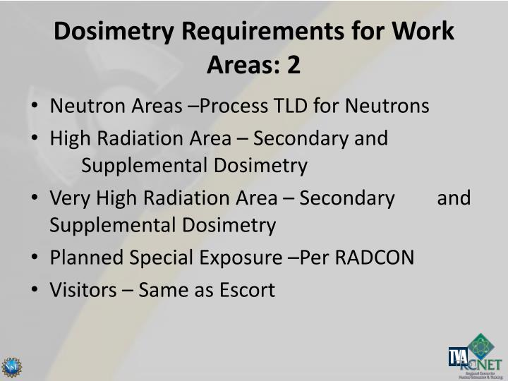 Dosimetry Requirements for Work Areas: 2