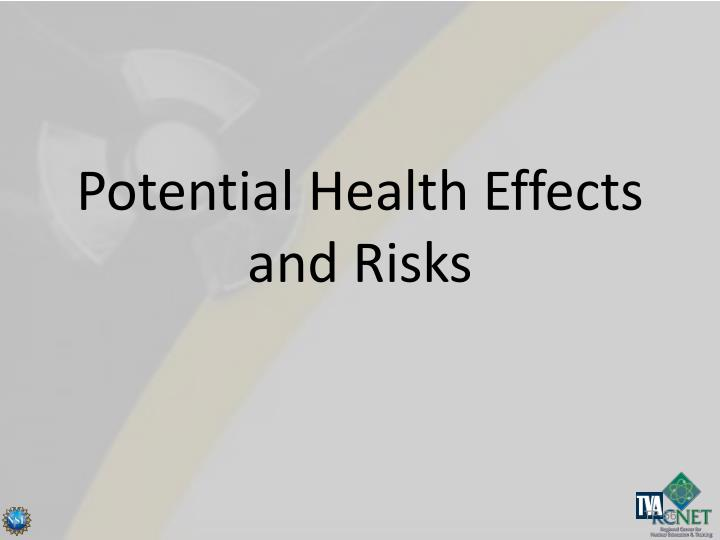 Potential Health Effects and Risks