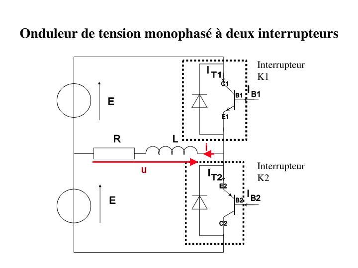 Onduleur de tension monophasé à deux interrupteurs