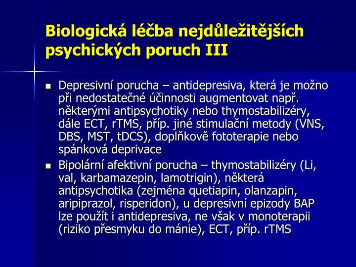 Biologická léčba nejdůležitějších psychických poruch III