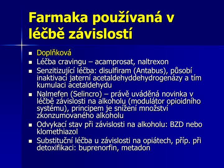 Farmaka používaná v léčbě závislostí