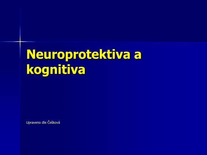 Neuroprotektiva a kognitiva