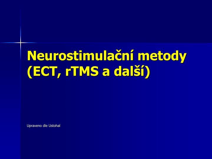 Neurostimulační metody (ECT, rTMS a další)