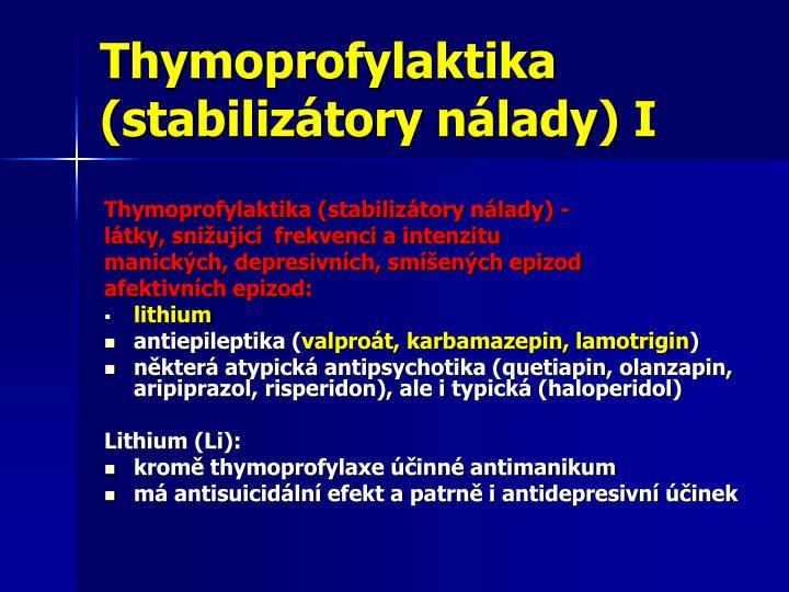 Thymoprofylaktika (stabilizátory nálady) I