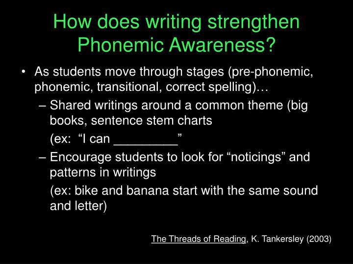 How does writing strengthen Phonemic Awareness?