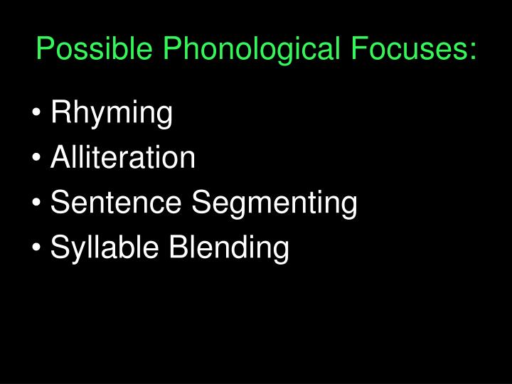 Possible Phonological Focuses: