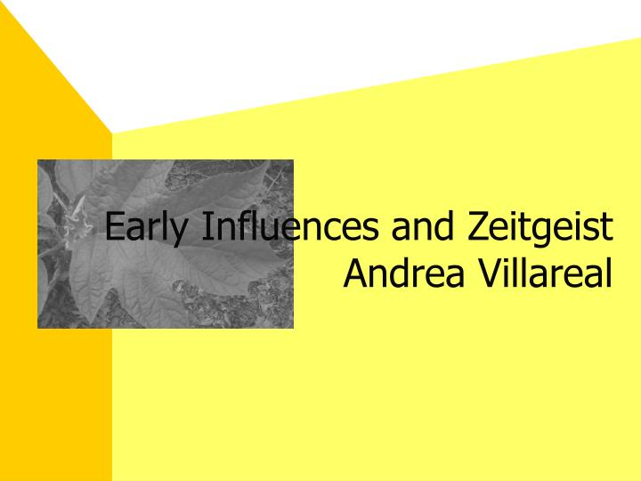 Early Influences and Zeitgeist