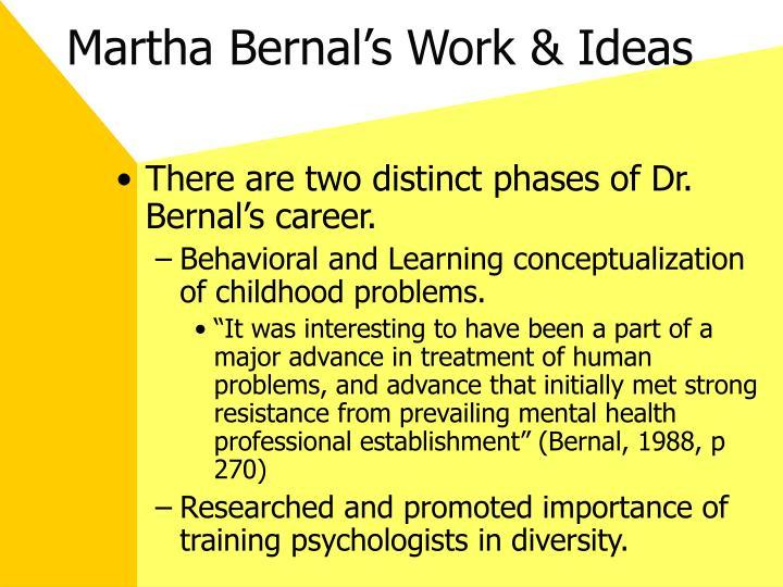 Martha Bernal's Work & Ideas