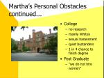 martha s personal obstacles continued