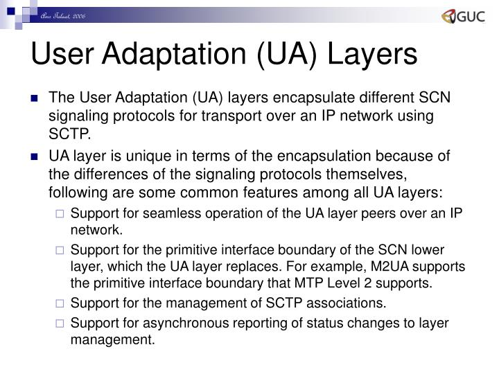 User Adaptation (UA) Layers