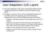 user adaptation ua layers