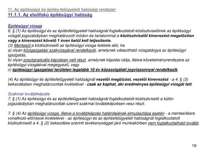 11. Az építésügyi és építés-felügyeleti hatósági rendszer
