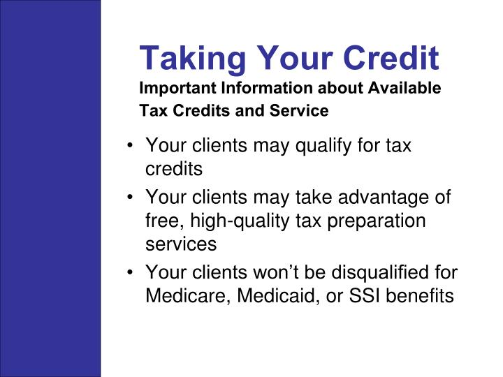 Taking your credit important information about available tax credits and service