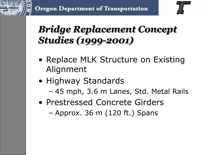 Bridge Replacement Concept Studies (1999-2001)
