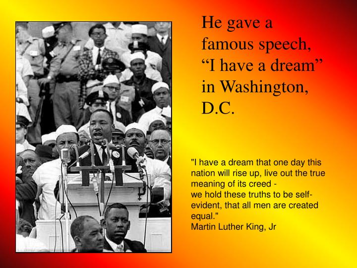 """He gave a famous speech, """"I have a dream"""" in Washington, D.C."""