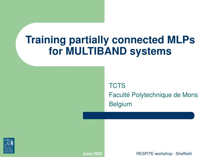 Training partially connected MLPs