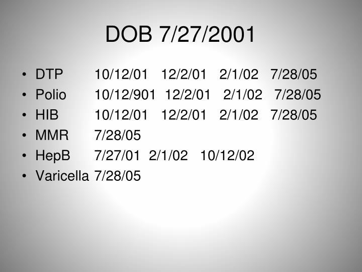DOB 7/27/2001