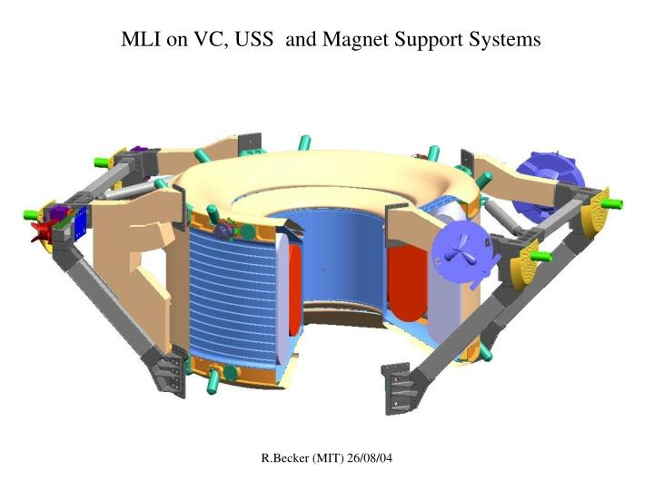 MLI on VC, USS  and Magnet Support Systems