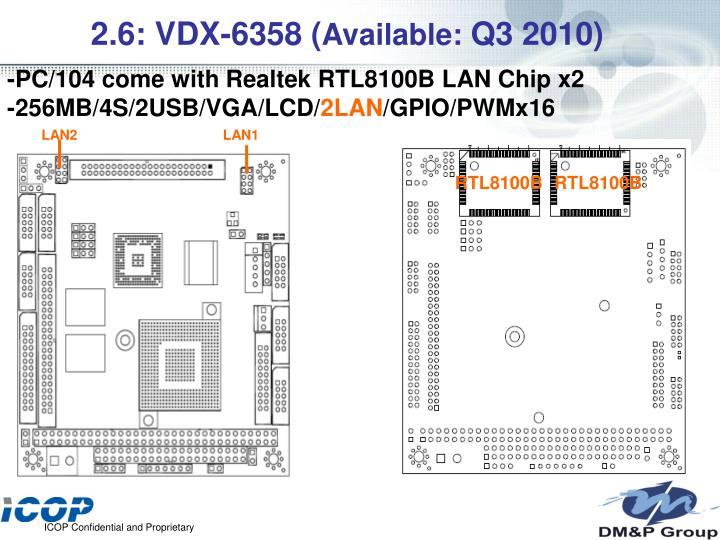 2.6: VDX-6358 (