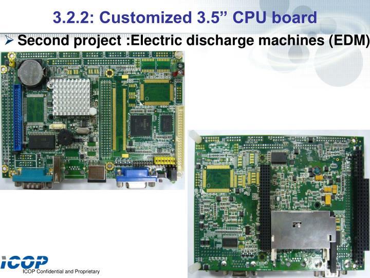 "3.2.2: Customized 3.5"" CPU board"