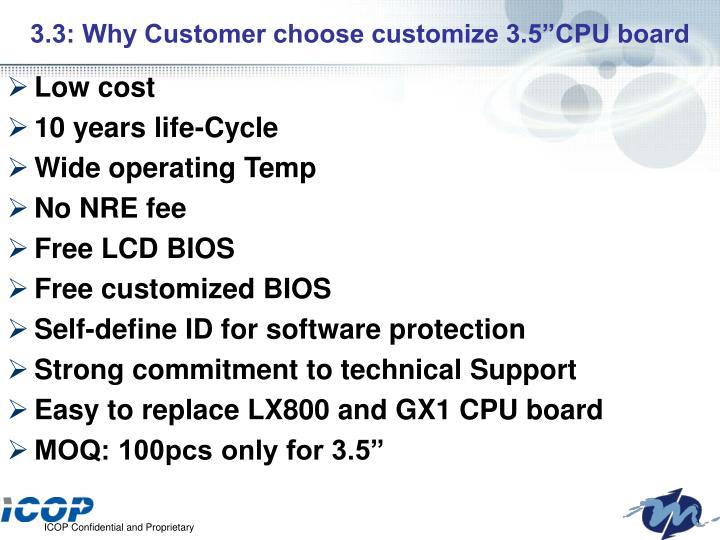 "3.3: Why Customer choose customize 3.5""CPU board"