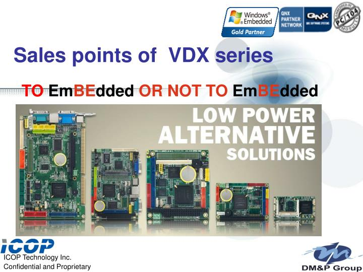 Sales points of  VDX series