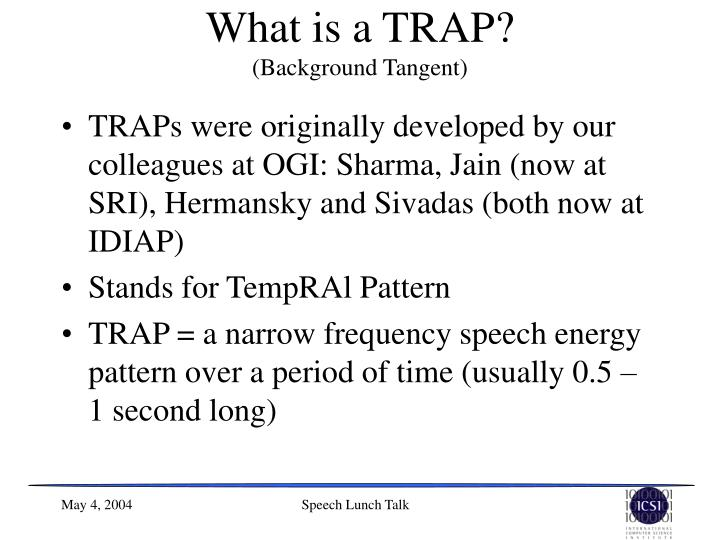 What is a TRAP?