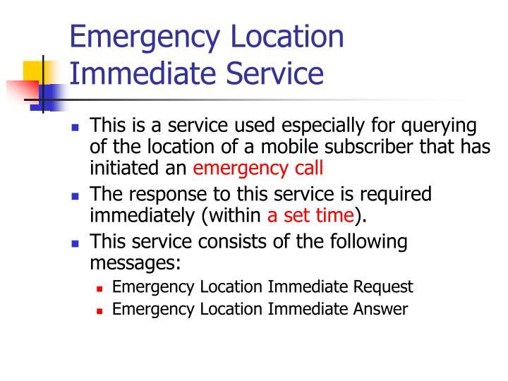 Emergency Location Immediate Service
