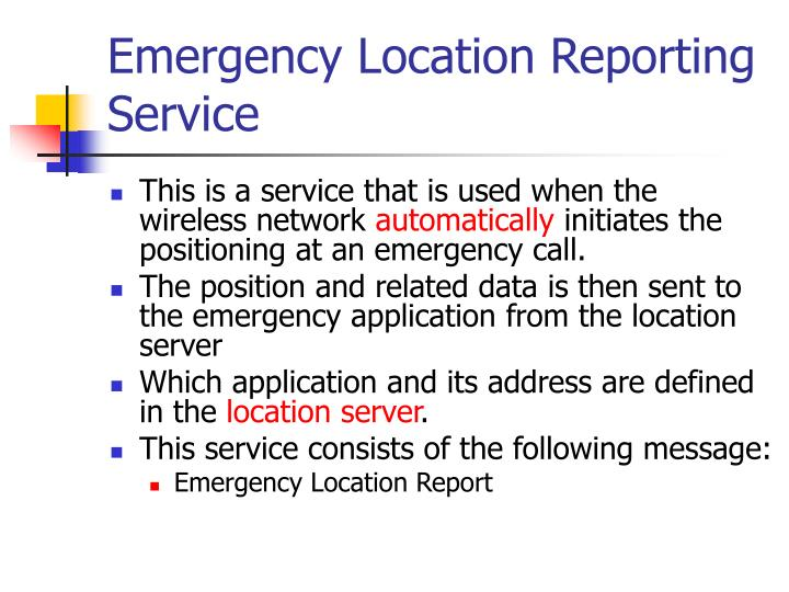 Emergency Location Reporting Service