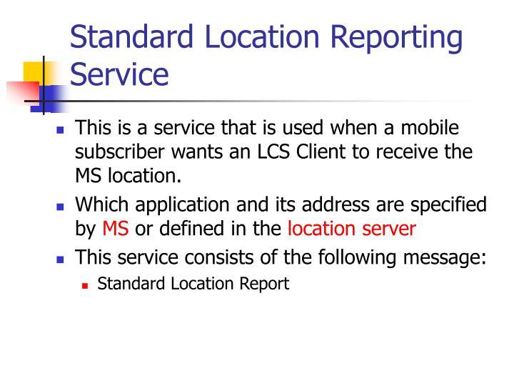 Standard Location Reporting Service