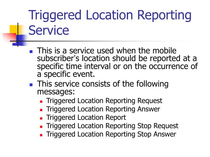 Triggered Location Reporting Service