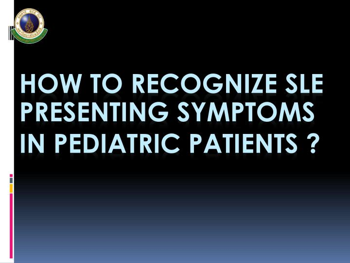 How to recognize SLE presenting symptoms