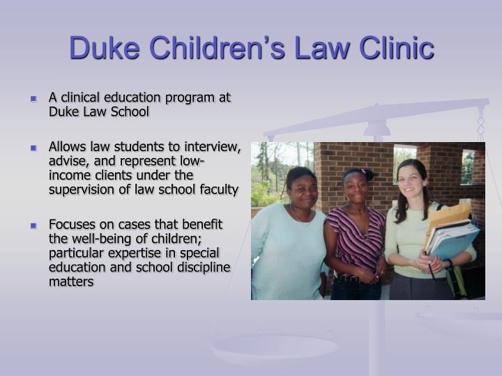 A clinical education program at Duke Law School