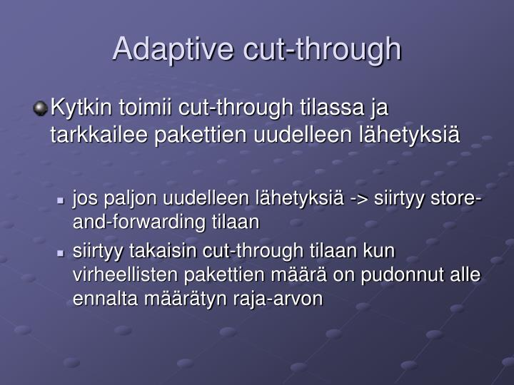 Adaptive cut-through