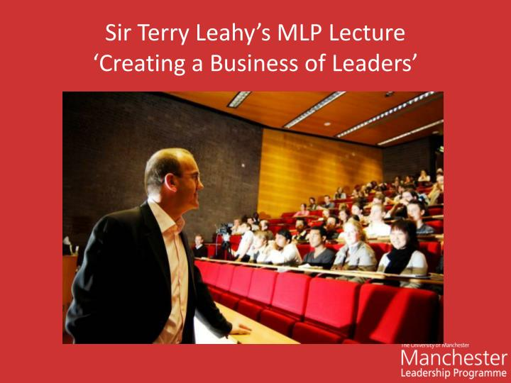 Sir Terry Leahy's MLP Lecture