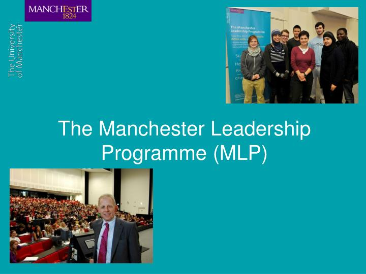 The Manchester Leadership Programme (MLP)