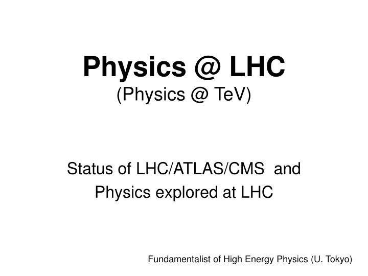 physics @ lhc physics @ tev
