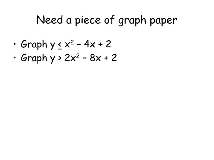 Need a piece of graph paper
