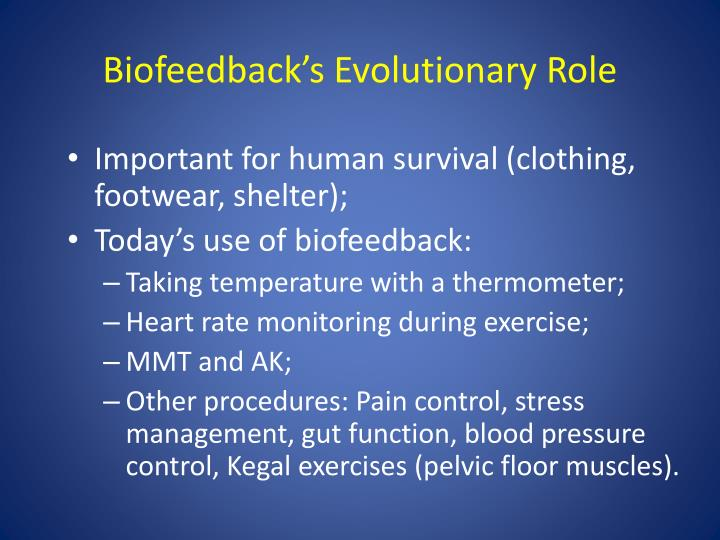 Biofeedback's Evolutionary Role