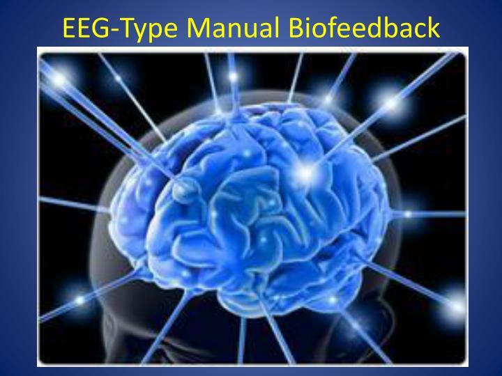 EEG-Type Manual Biofeedback