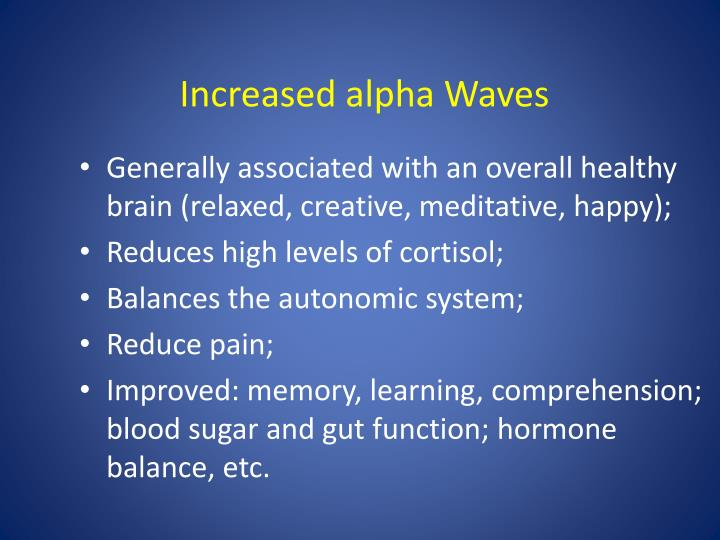 Increased alpha Waves
