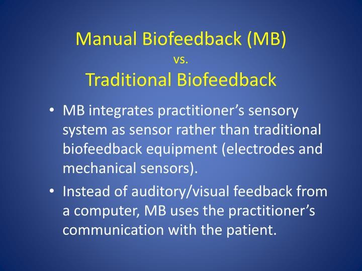 Manual Biofeedback (MB)