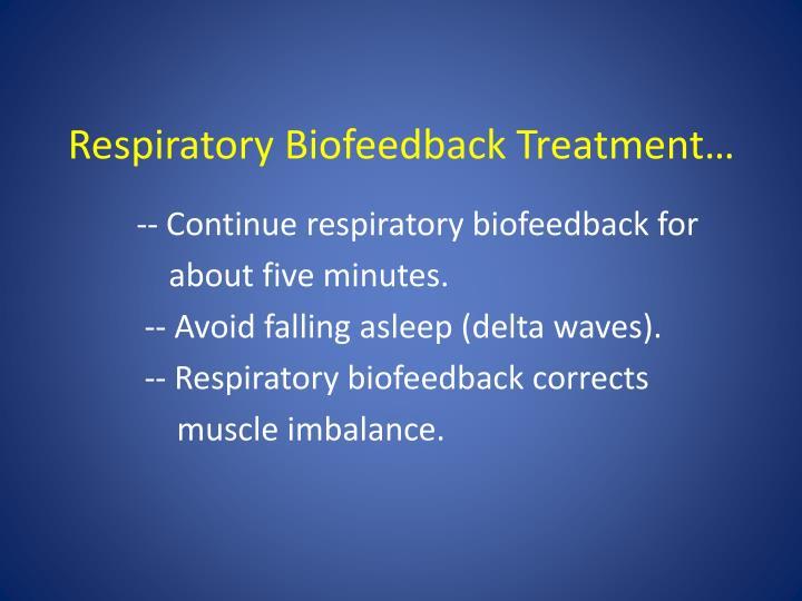 Respiratory Biofeedback Treatment…