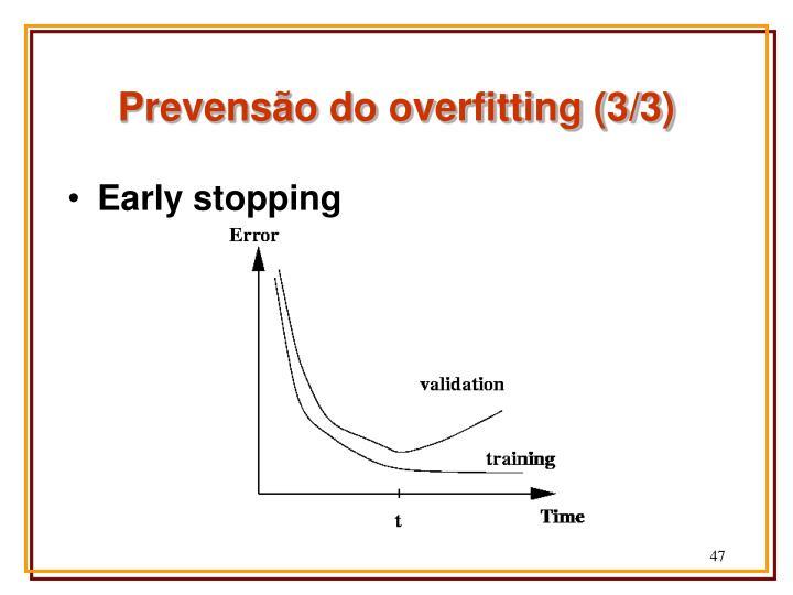 Prevensão do overfitting (3/3)