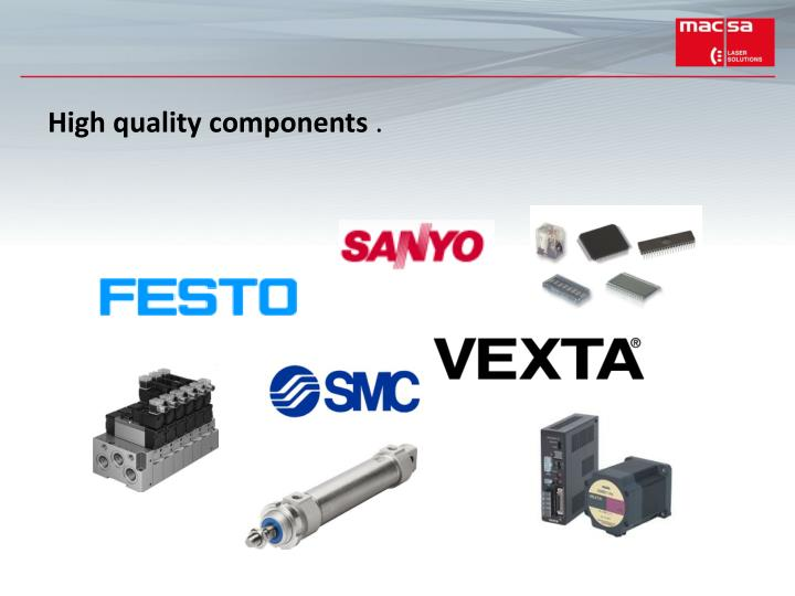 High quality components
