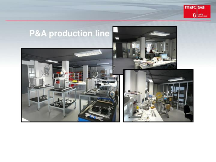 P&A production line
