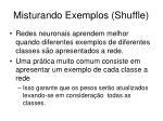 misturando exemplos shuffle