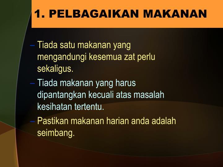 1. PELBAGAIKAN MAKANAN