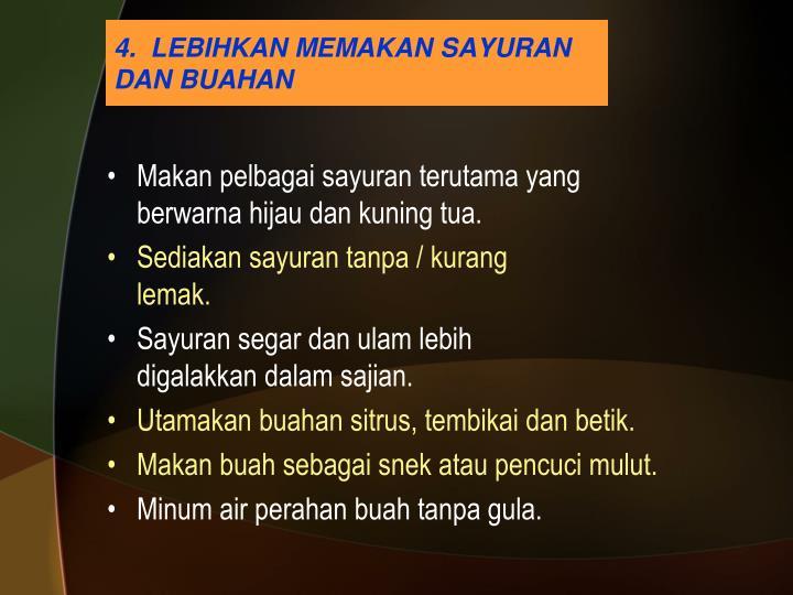 4.  LEBIHKAN MEMAKAN SAYURAN DAN BUAHAN