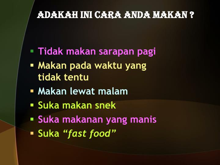 Adakah ini cara anda makan ?